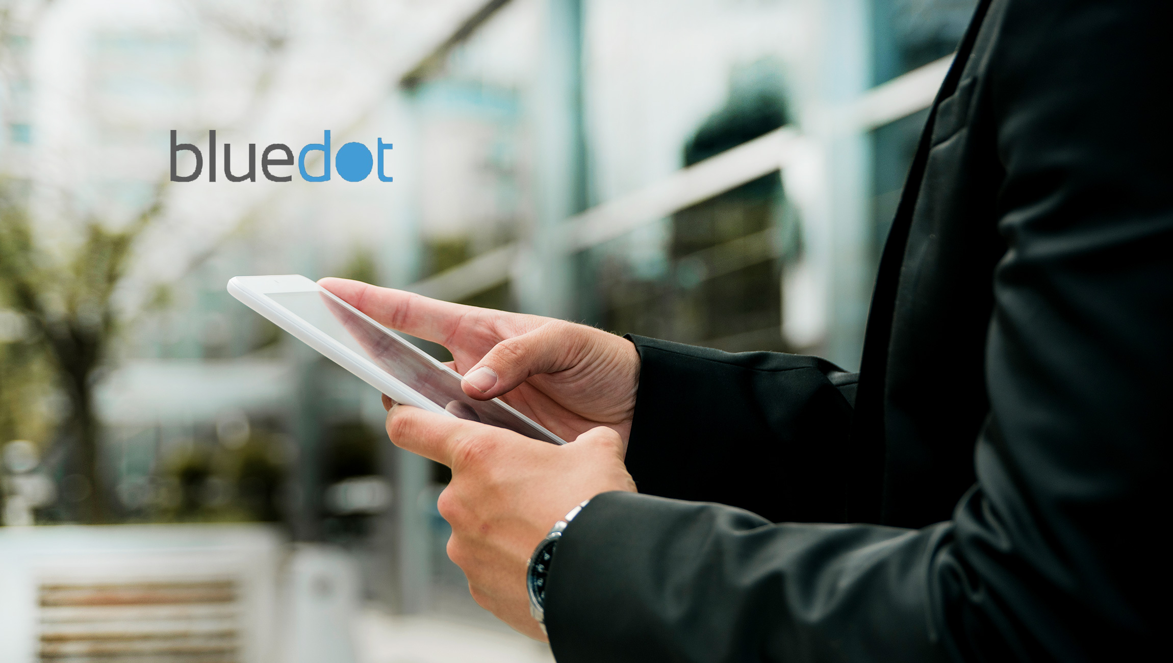 Bluedot Raises $9.1 Million in Funding to Meet Surge in Customer Growth