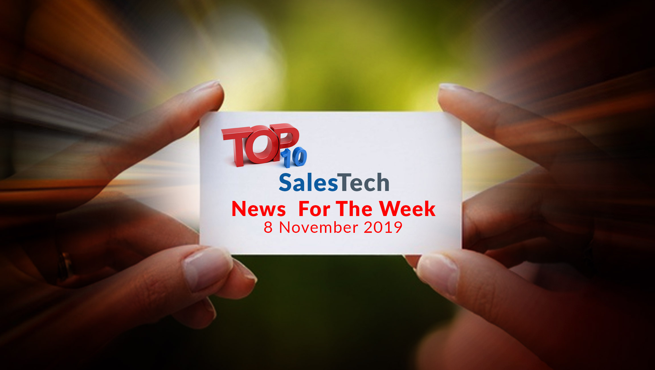 SaleTech Star's Top 10 News For The Week - 9 November 2019