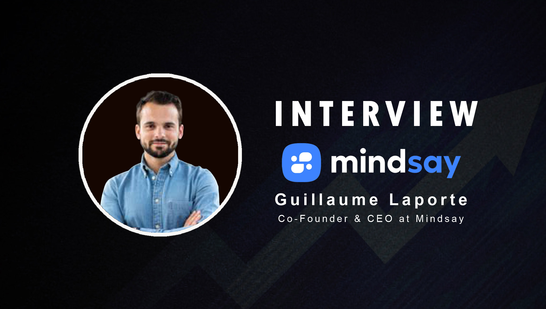 SalesTechStar Interview with Guillaume Laporte, Co-Founder & CEO at Mindsay