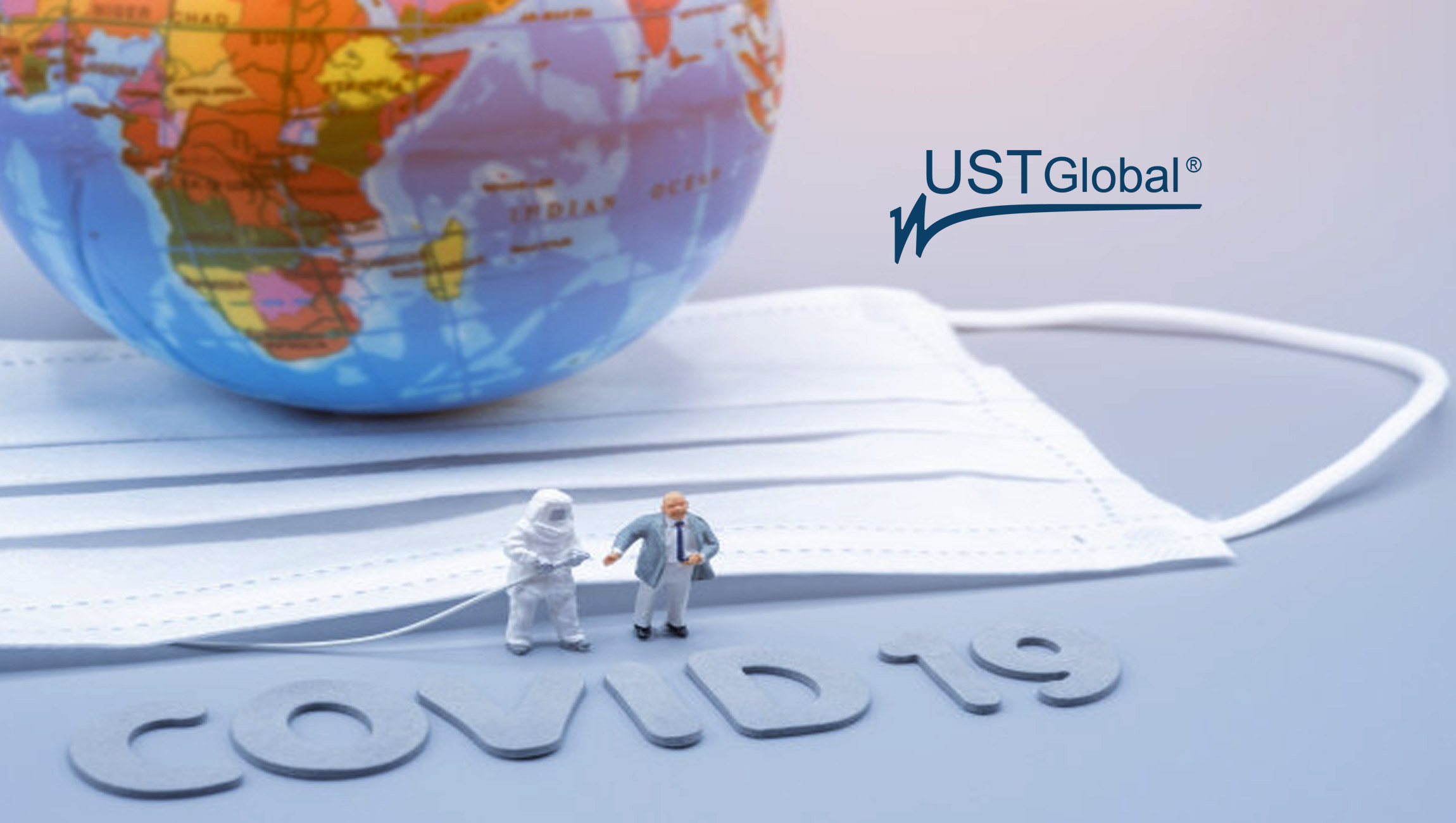 UST Global Offers Digital Solutions in Preparing Companies to Work in the New Normal and Bring Employees Back to Offices