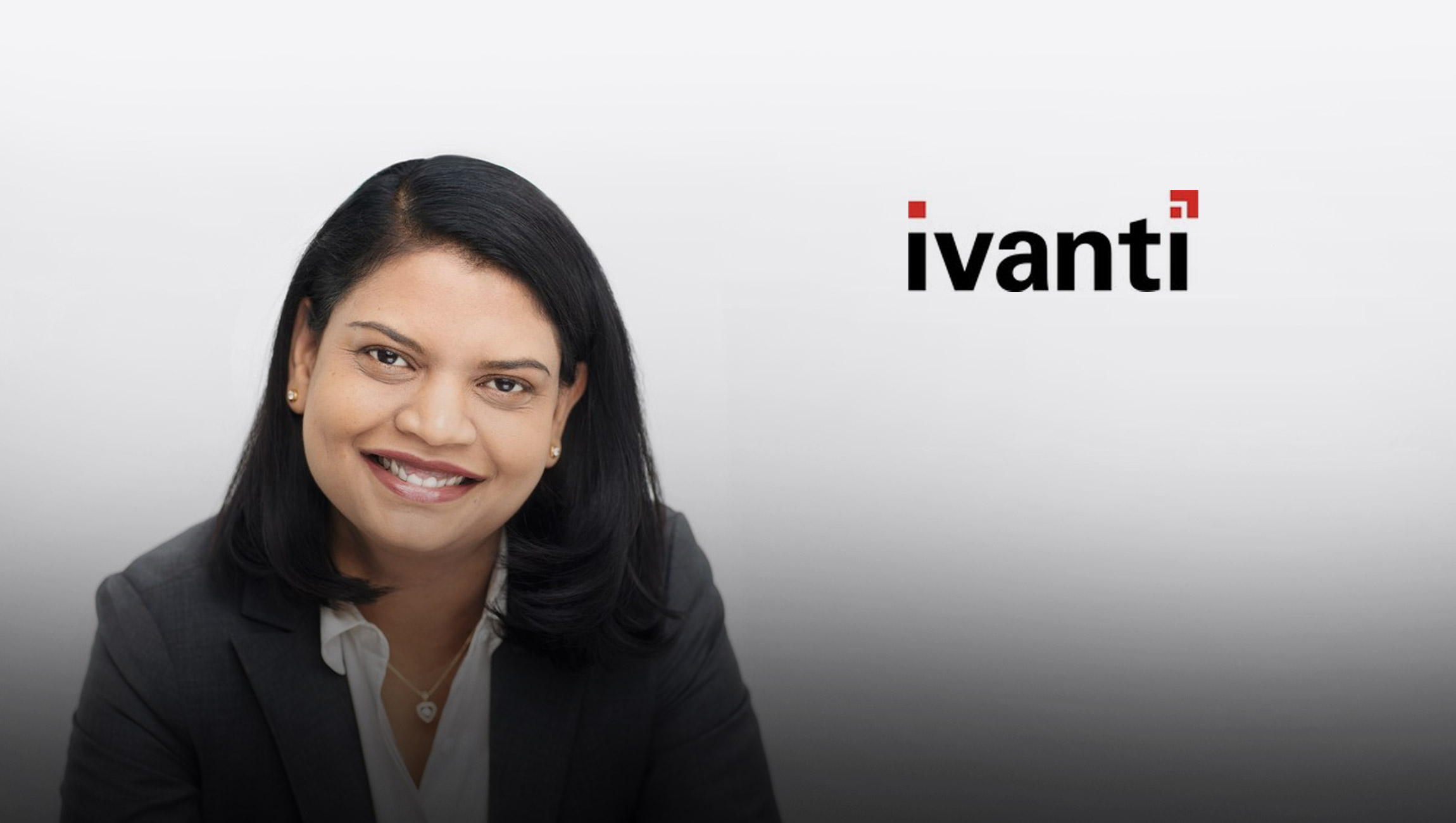Ivanti Appoints Nayaki Nayyar as Executive Vice President and Chief Product Officer