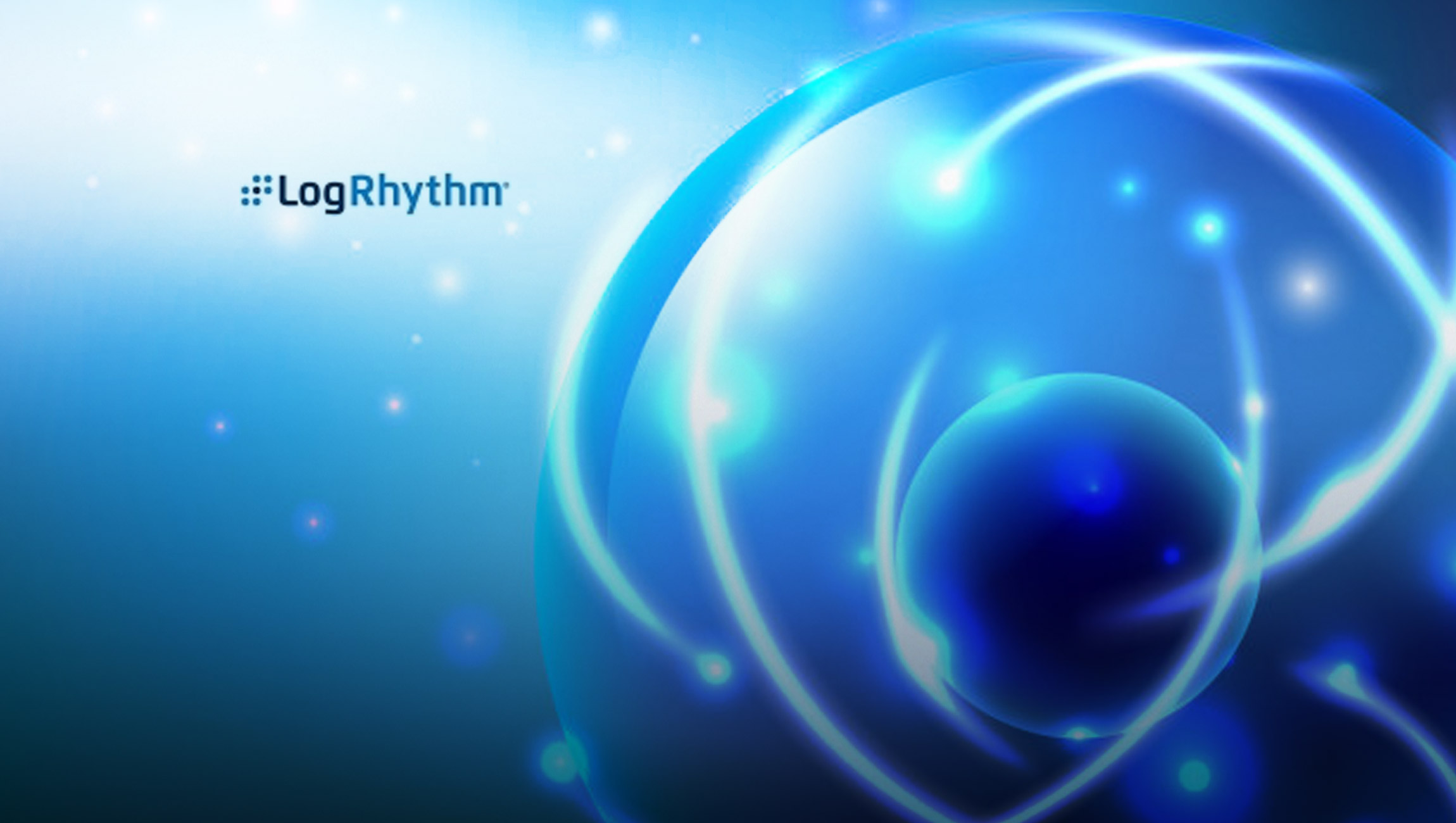 LogRhythm Announces Customer Satisfaction Score Increase of 50% and the Addition of New Product and Human Resources Executives During the First Half of 2020