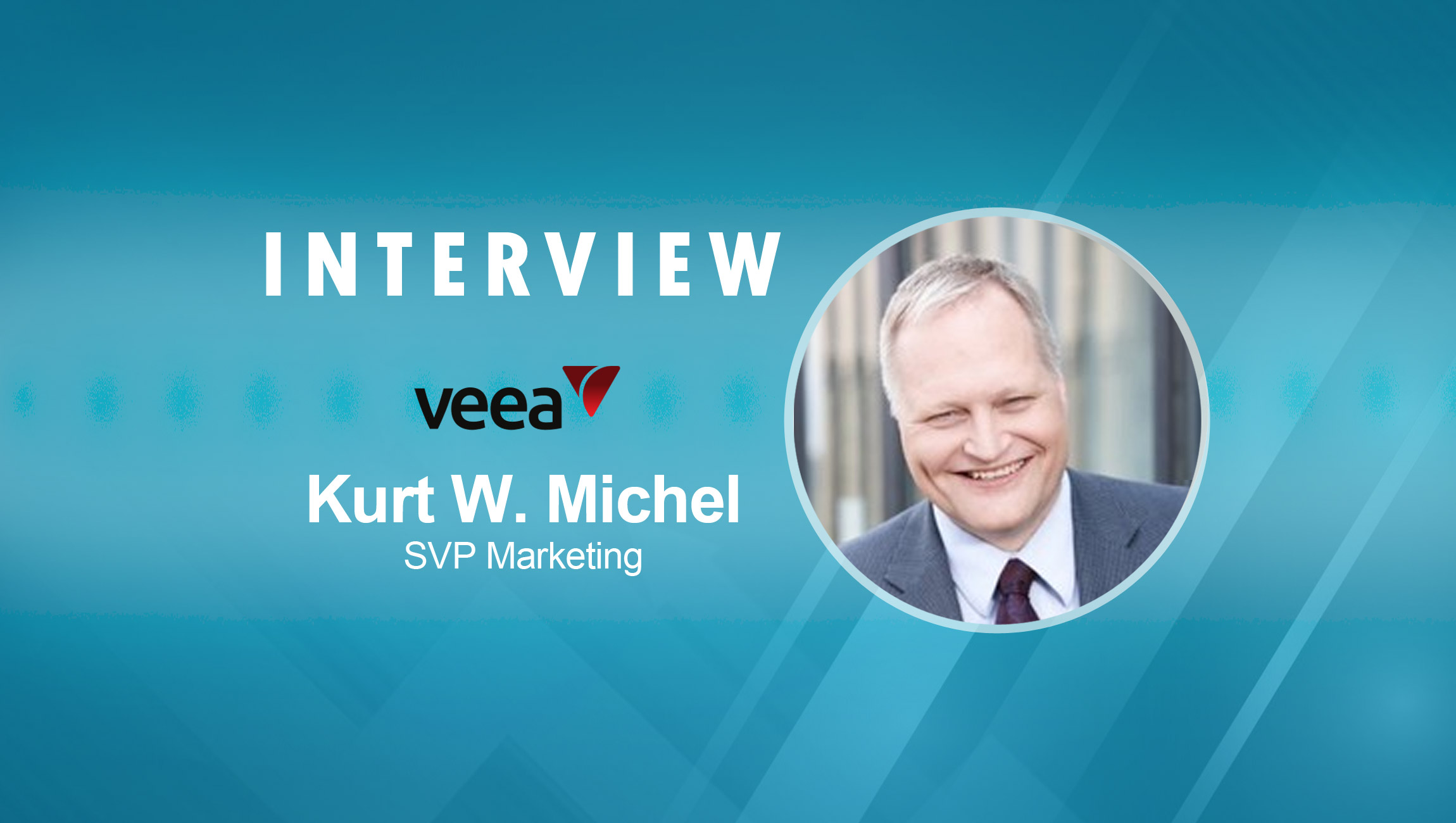 SalesTechStar Interview with Kurt W. Michel, SVP of Marketing, Veea