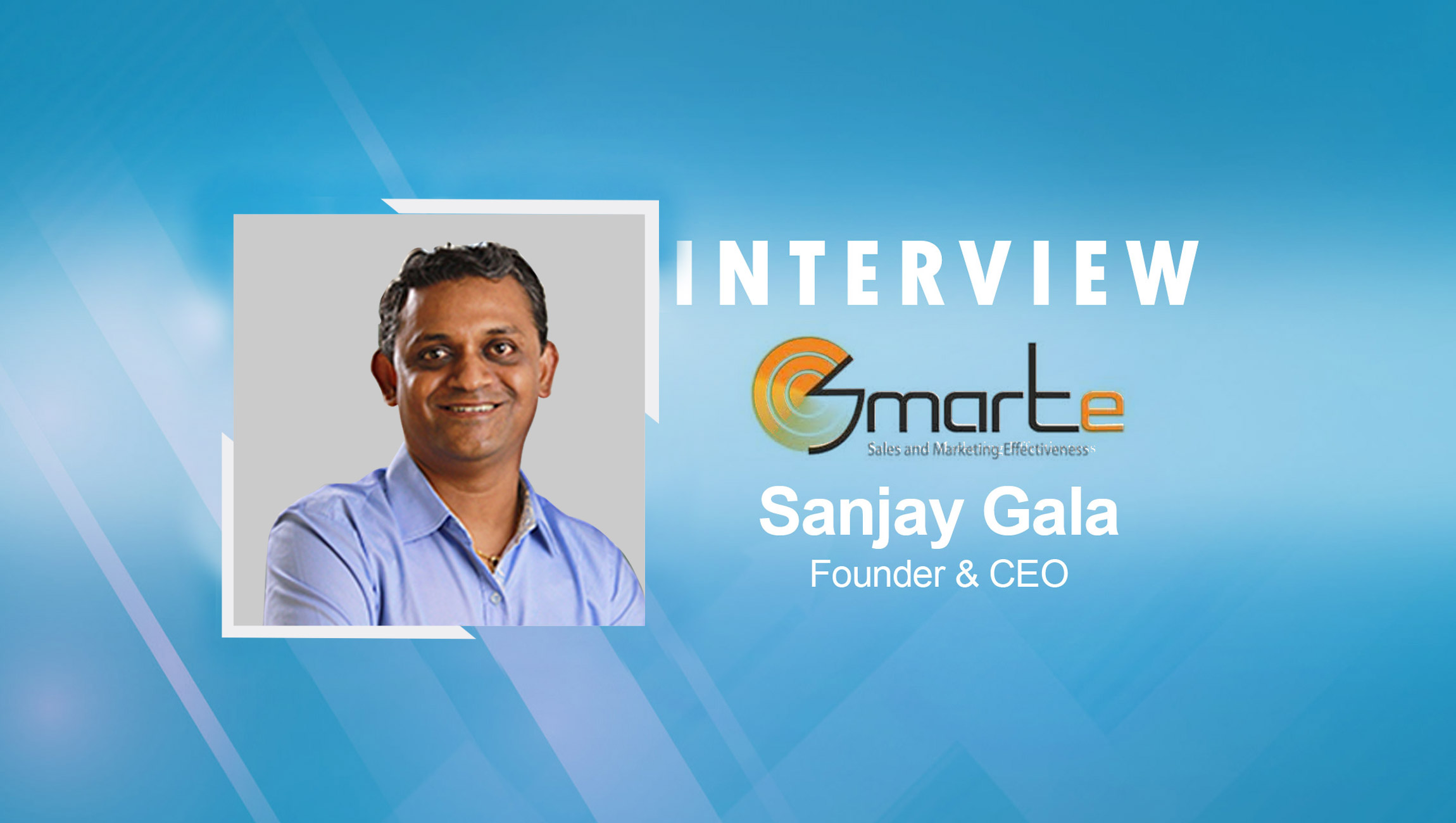 SalesTechStar Interview with Sanjay Gala, CEO and Founder at SMARTe