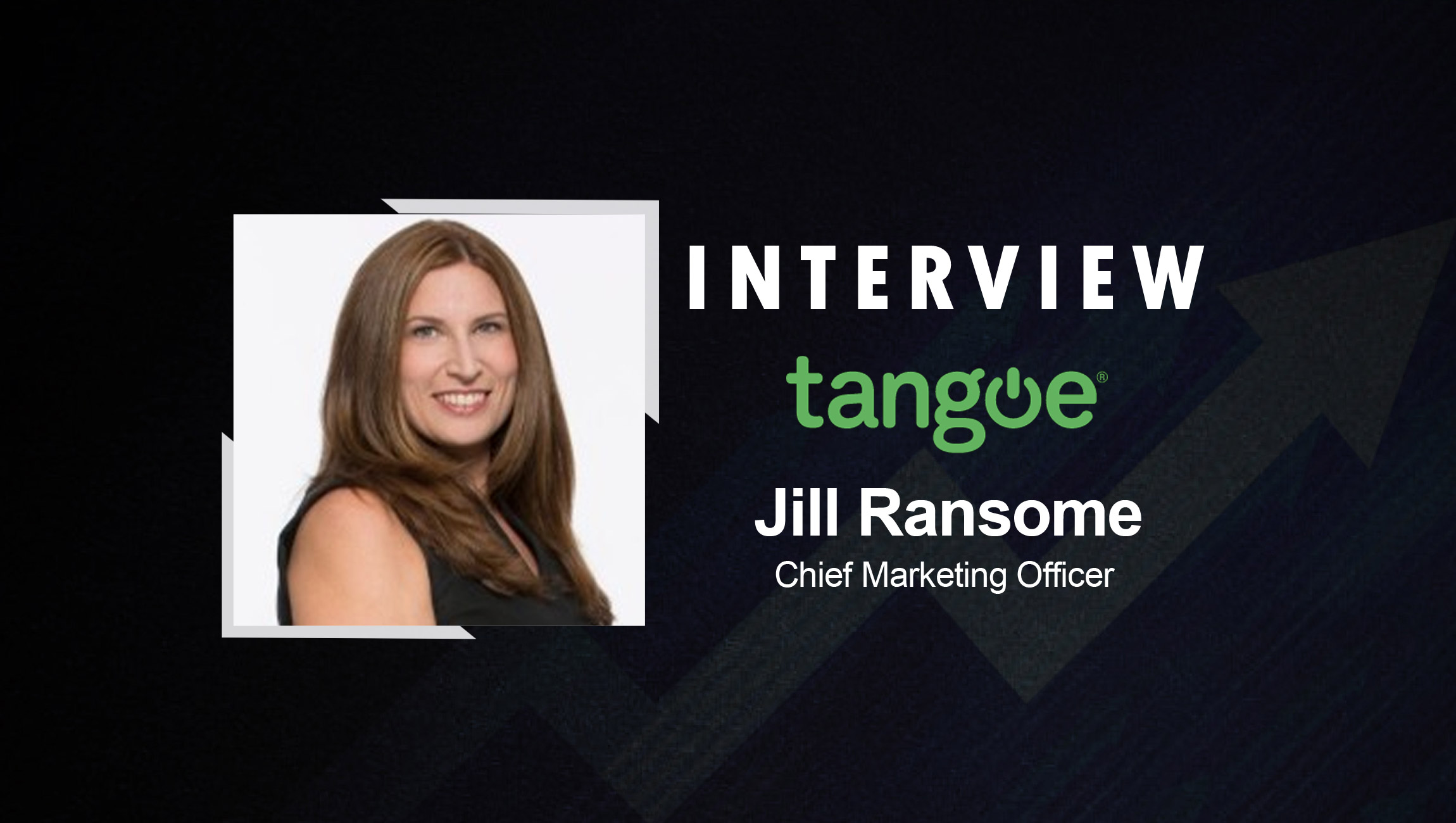 SalesTechStar Interview with Jill Ransome, Chief Marketing Officer at Tangoe