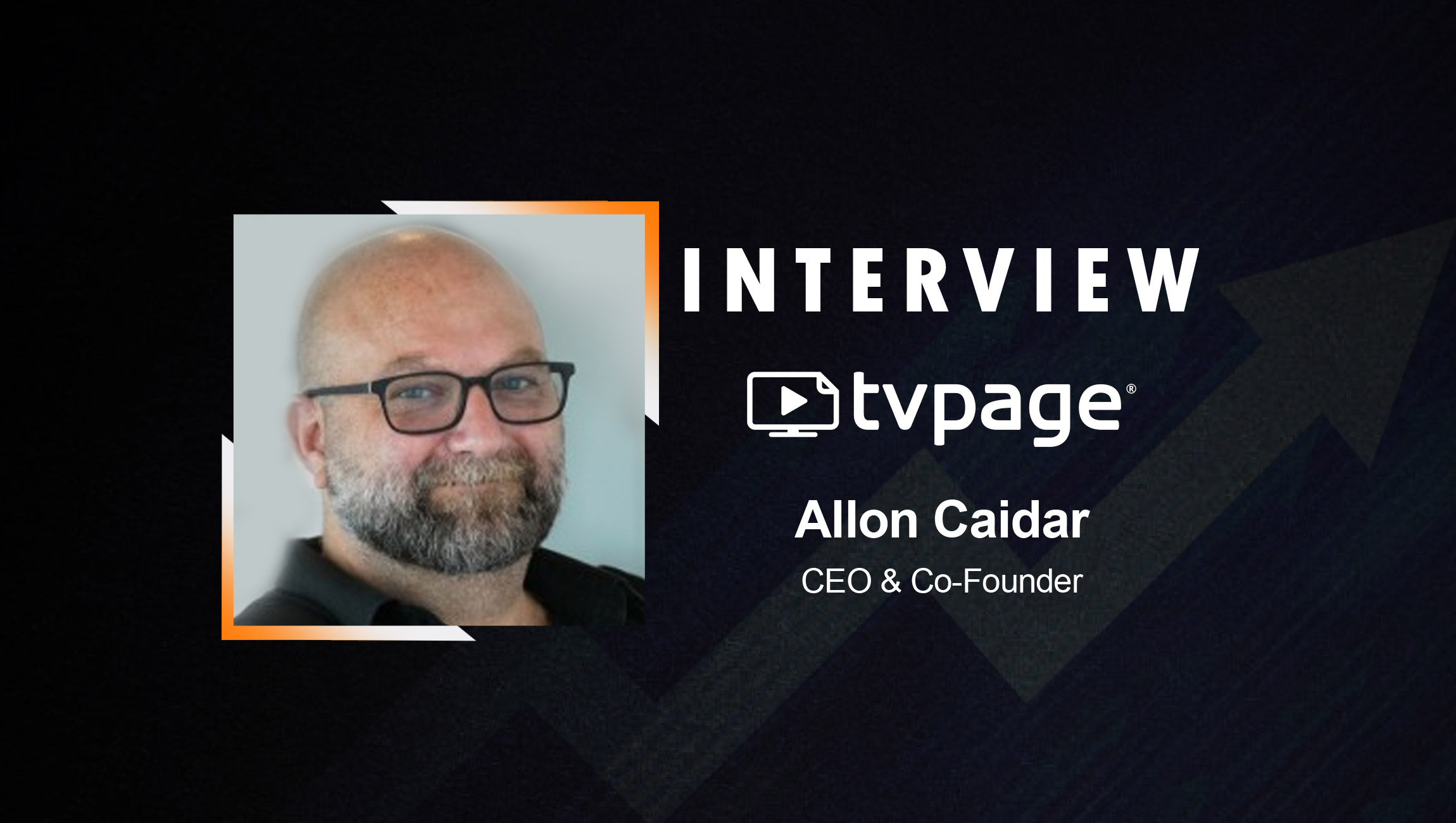 SalesTechStar Interview with Allon Caidar, CEO & Co-Founder at TVPage