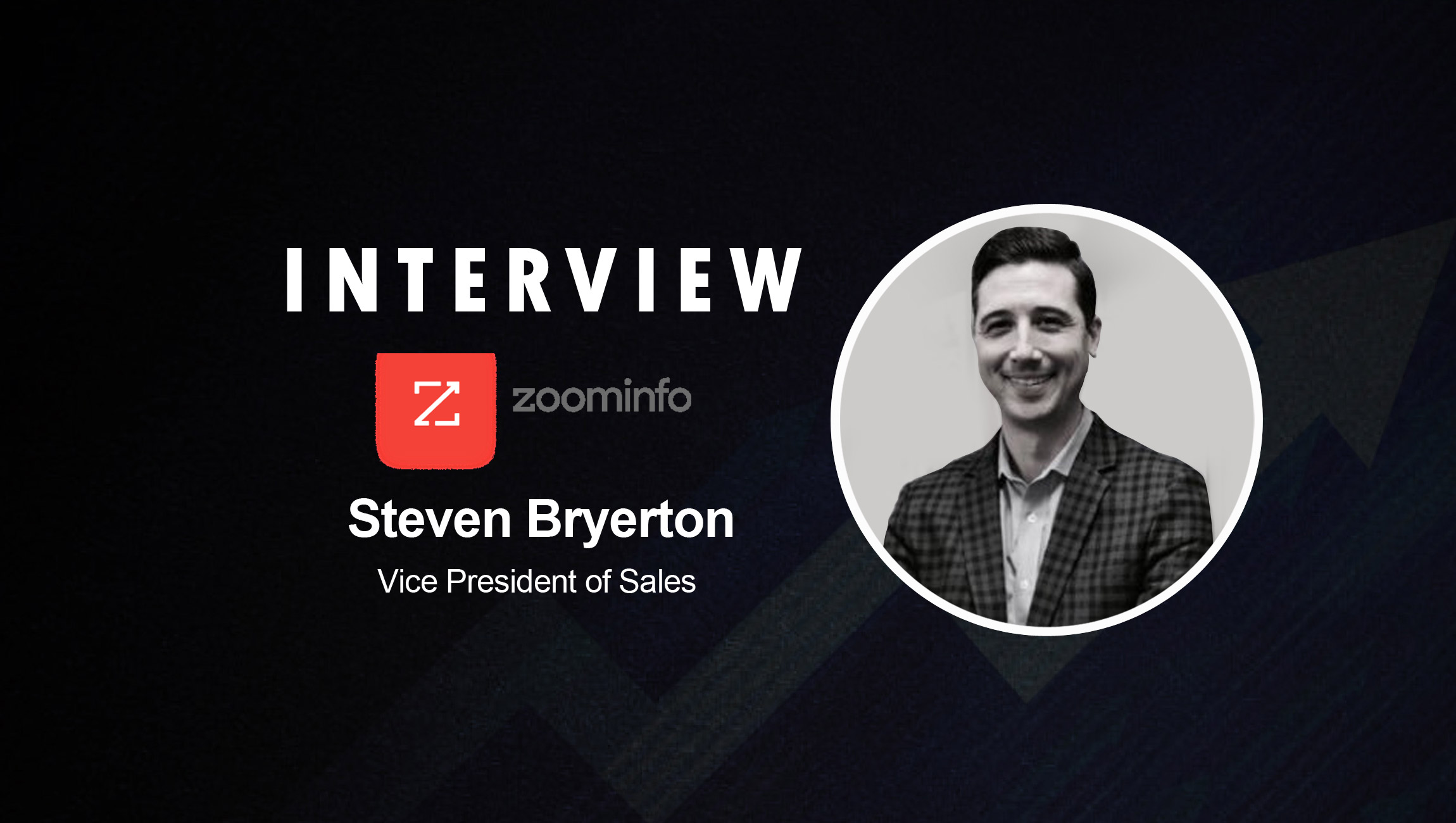 SalesTechStar Interview with Steve Bryerton, Vice President, Sales at ZoomInfo