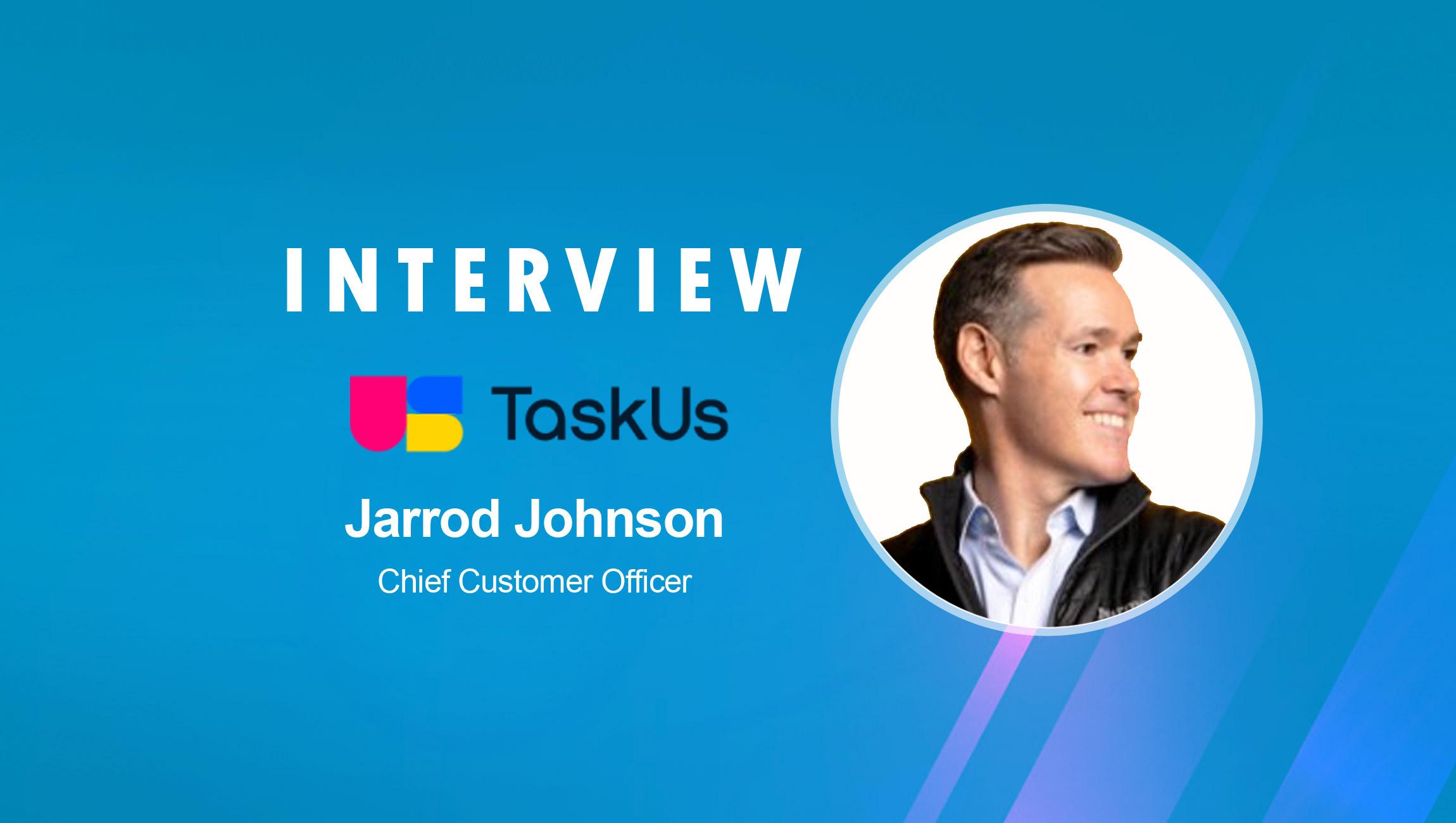 SalesTechStar Interview with Jarrod Johnson, Chief Customer Officer at TaskUs
