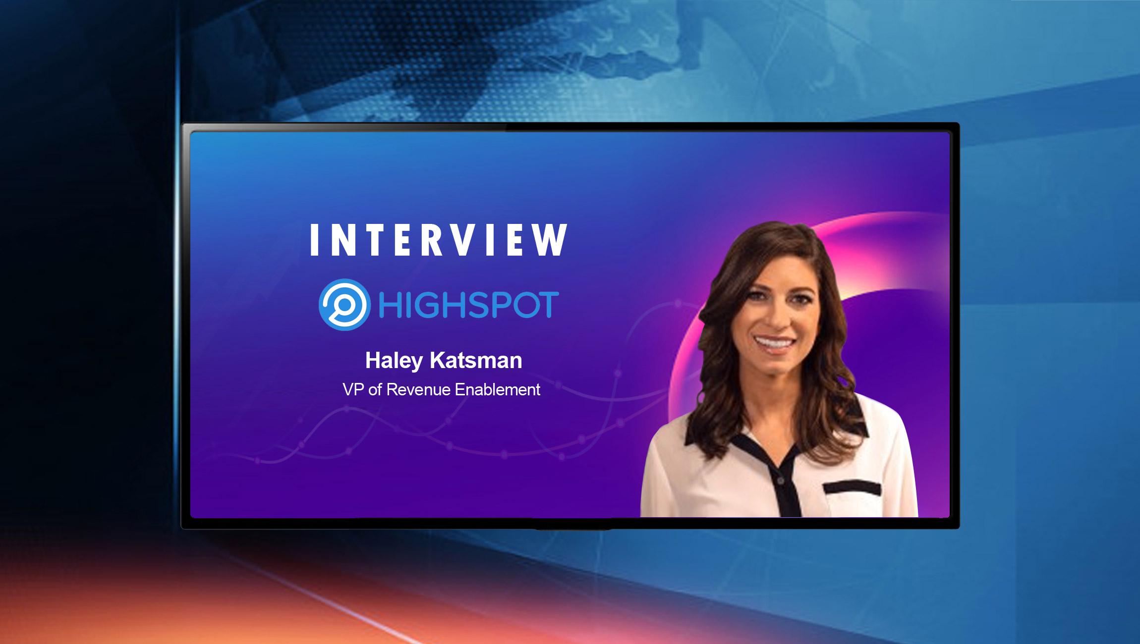 SalesTechStar Interview with Haley Katsman, VP of Revenue Enablement at Highspot