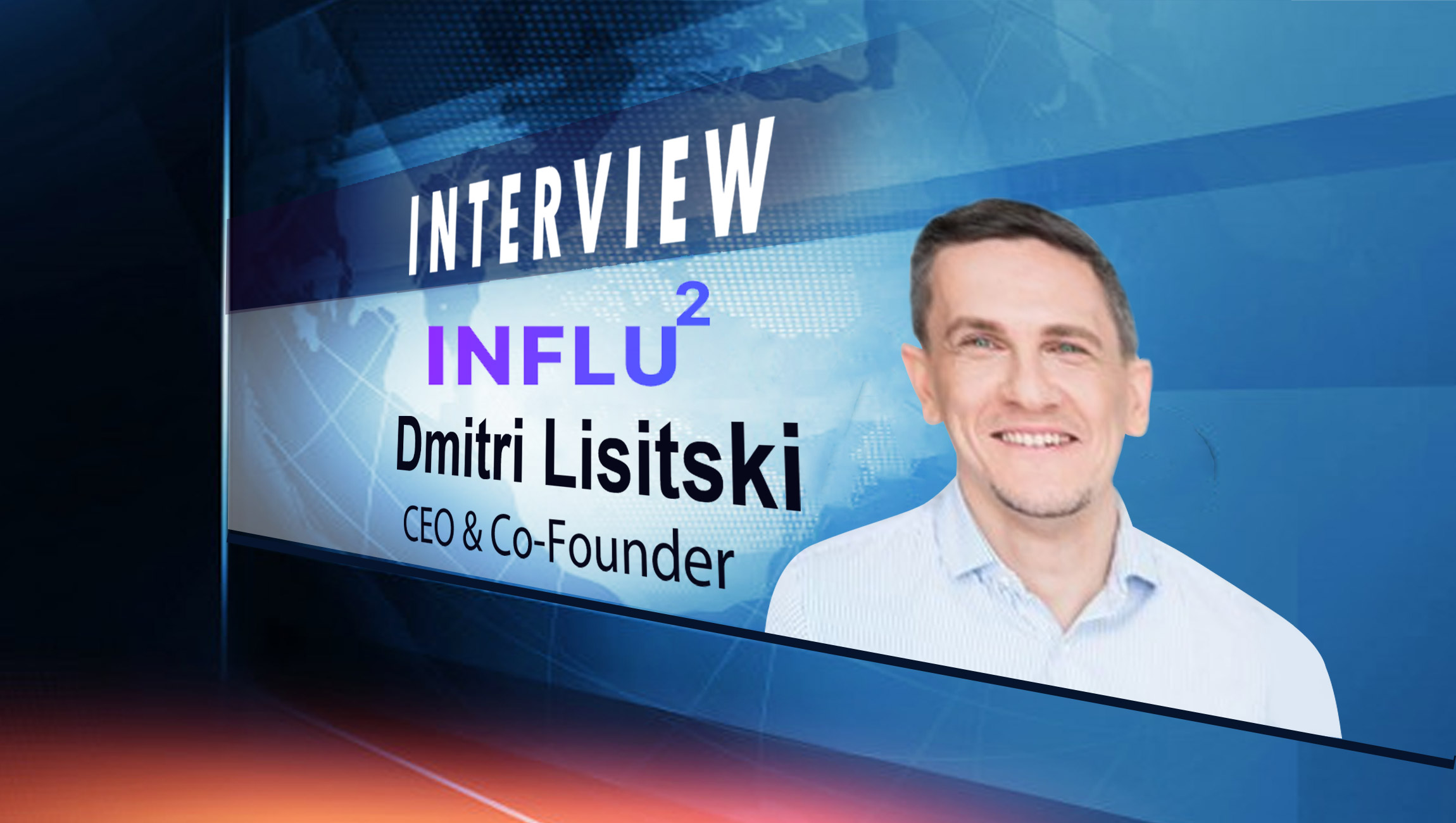 SalesTechStar Interview with Dmitri Lisitski, CEO and Co-founder at Influ2