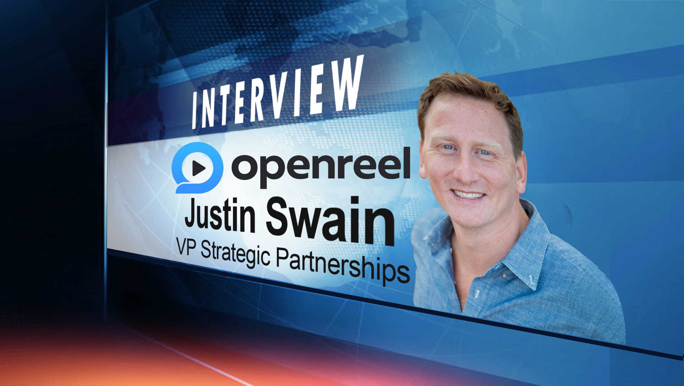 SalesTechStar Interview with Justin Swain, VP Strategic Partnerships at OpenReel
