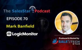 Mark-Banfield-SalesTechStar-Podcast-LogicMonitor-Episode 70