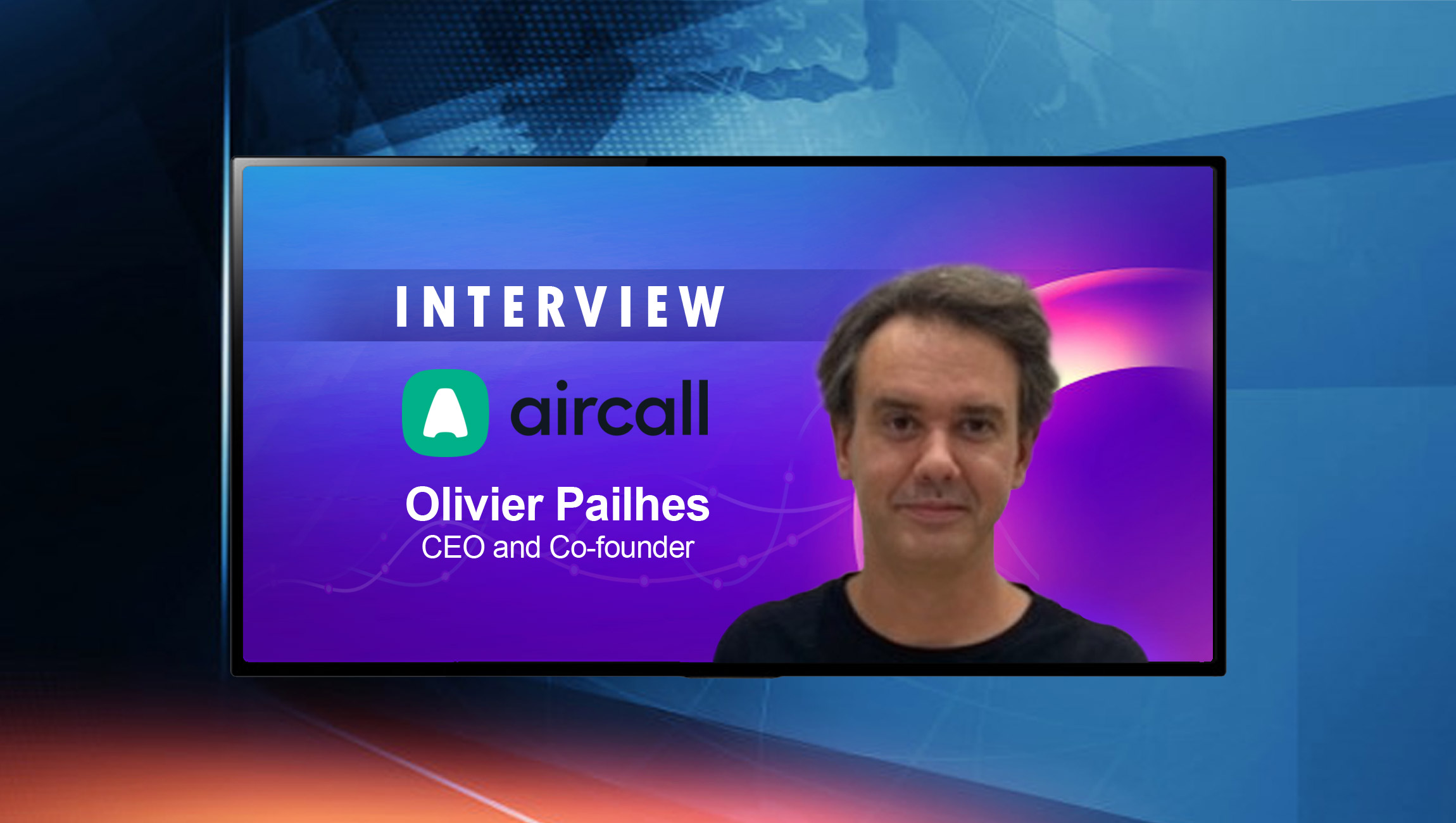 SalesTechStar Interview with Olivier Pailhes, CEO and Co-founder at Aircall