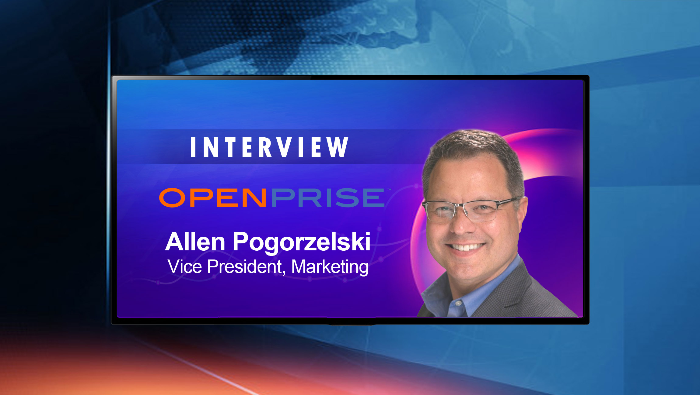 SalesTechStar Interview with Allen Pogorzelski, Vice President, Marketing at Openprise