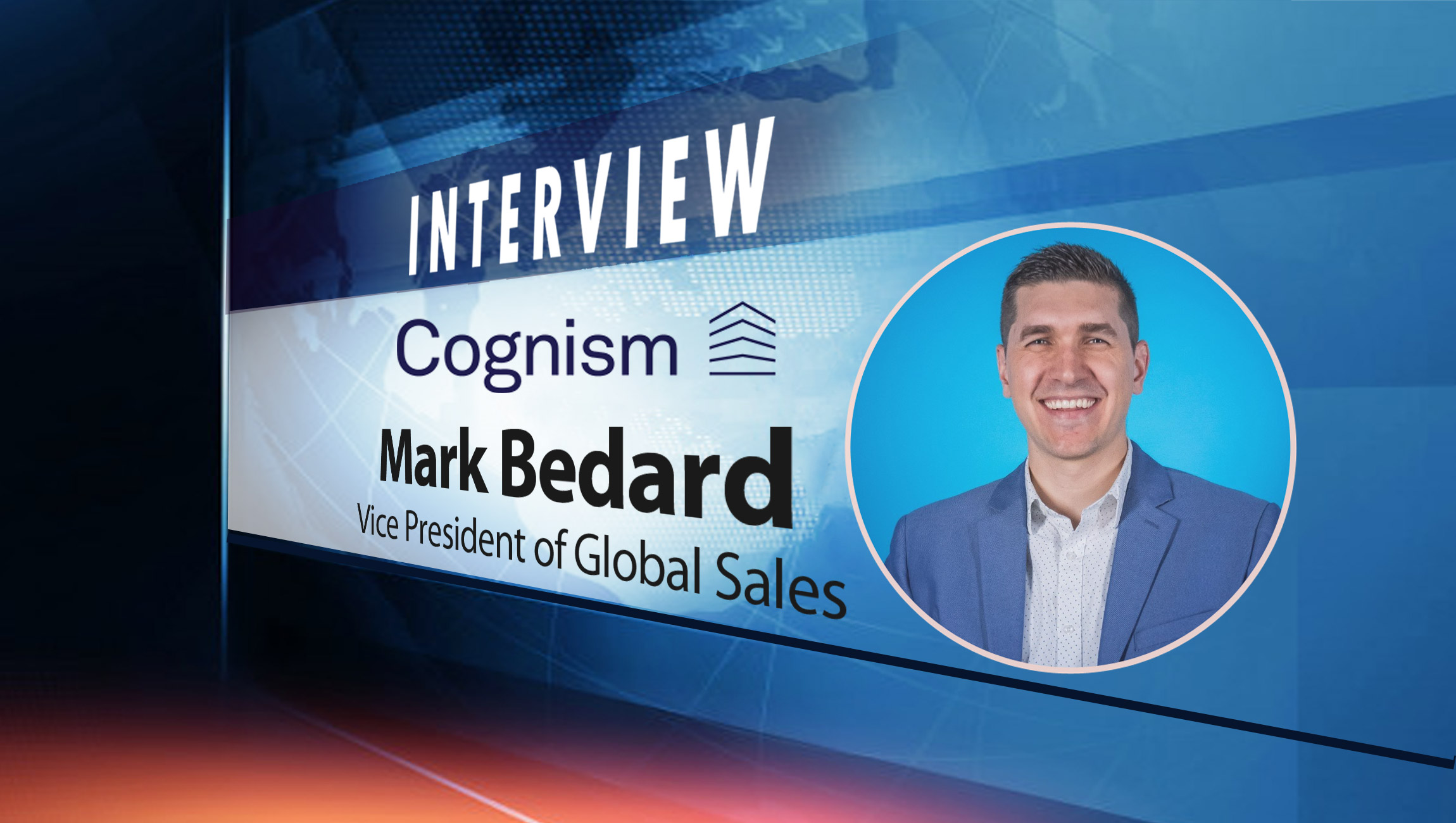 SalesTechStar Interview with Mark Bedard, Vice President of Global Sales at Cognism
