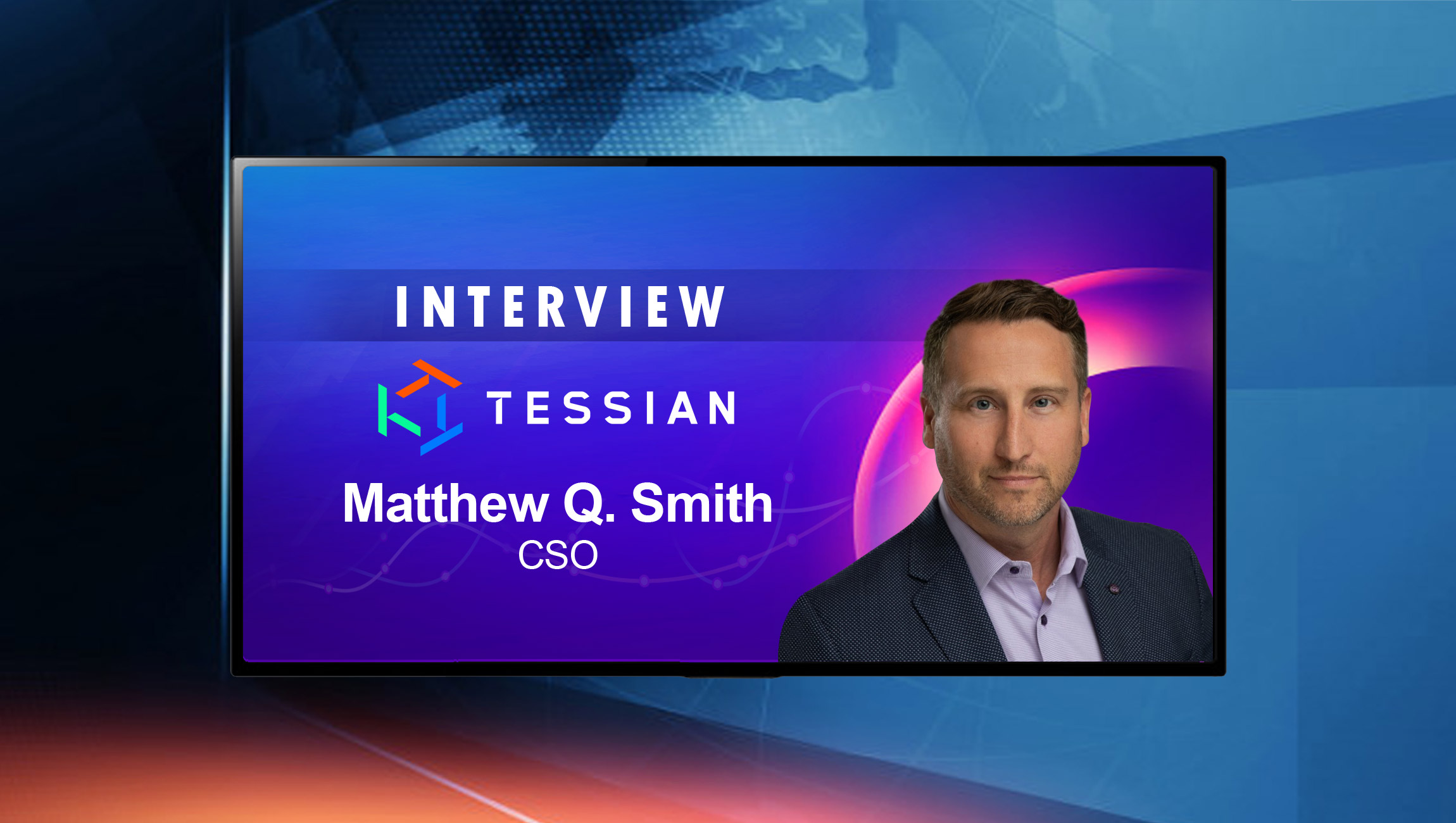SalesTechStar Interview with Matthew Smith, Chief Strategy Officer at Tessian