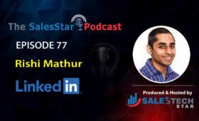 Rishi-Mathur-salesstar podcast-episode 77